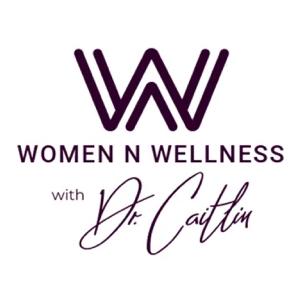 Women N Wellness Podcast Cover Art
